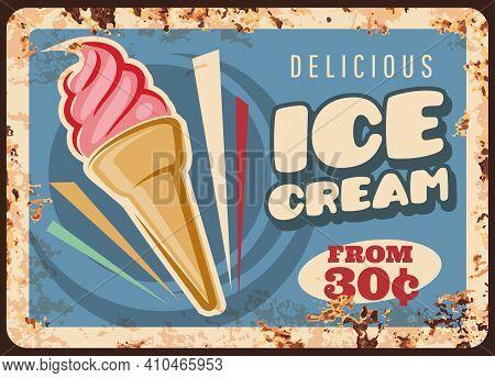 Ice Cream Cafe Or Shop Rusty Metal Plate. Pink Sundae In Waffle Cone, Raspberry, Fruit Or Vanilla Ge