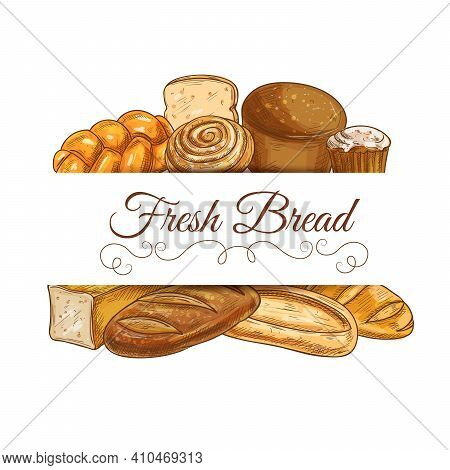 Fresh Bread And Pastry Vector Sketch Frame. Bakery Shop Buns, Wheat And Rye Bread Loaves, Baguette A