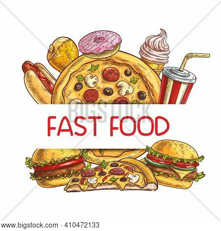 Fast Food Sketch Frame Vector Burger, Chicken Leg And Hot Dog, Soda Drink, Ice Cream Cone And Pizza