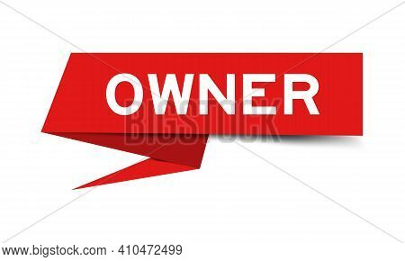 Paper Speech Banner With Word Owner In Red Color On White Background (vector)