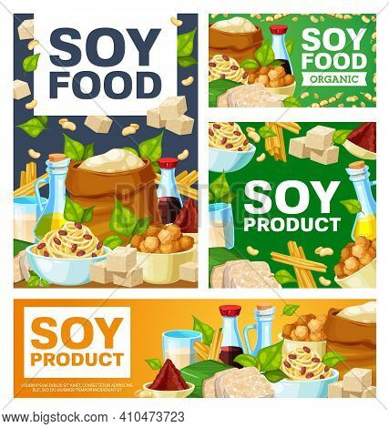 Soy Food Meals, Organic Soybean Products Banners. Soy Sauce, Oil And Sack Of Flour, Spouts, Tofu Ski