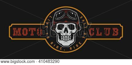 Motorcycle Club Vintage Colorful Label With Skull In Biker Helmet And Goggles Isolated Vector Illust