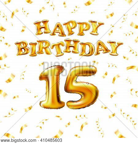 15 Happy Birthday Message Made Of Golden Inflatable Balloon Fifteen Letters Isolated On White Backgr