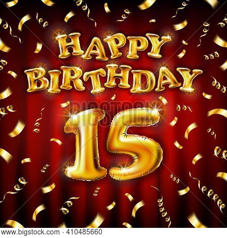 15 Happy Birthday Message Made Of Golden Inflatable Balloon Fifteen Letters Isolated On Red Backgrou