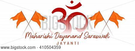 Maharishi Dayanand Saraswati Jayanti.