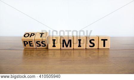 Pessimist Or Optimist Symbol. Turned Cubes And Changed The Word 'pessimist' To 'optimist'. Beautiful