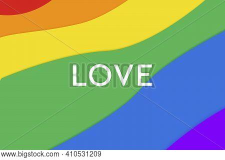 Love. Lgbtq Multicolored Rainbow Flag. Original Color Symbol Of Gay Pride Concept Background, High R