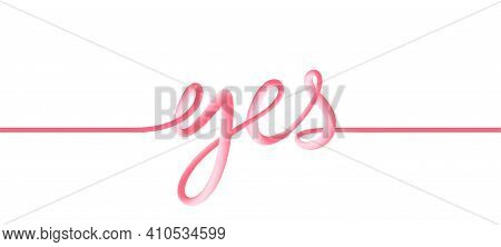 Yes 3d Line Text. Wedding Invitation Concept. Vibrant Gradient Blended Fluid Yes Answer. Smooth Dood