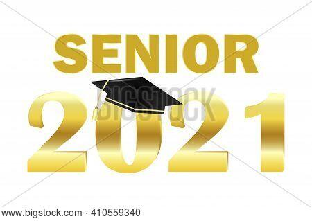Icon With Gold Senior 2021 Graduate Cap. Success Concept. Vector Illustration Design. Stock Image. E
