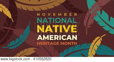 Native American Heritage Month. Vector Banner, Poster, Card For Social Media With The Text National