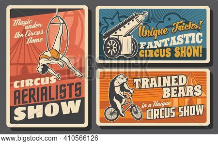Chapiteau, Big Top Circus Retro Posters. Aerial Ring Acrobat And Human Cannonball Performers, Bear R