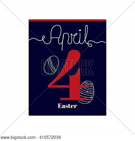 Calendar Sheet, Vector Illustration On The Theme Of Easter. April 4. Decorated With A Handwritten In