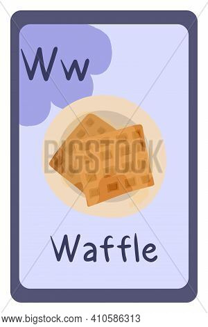 Colorful Abc Education Flash Card, Letter W - Waffle, Belgian Breakfast With Honey. Alphabet Vector