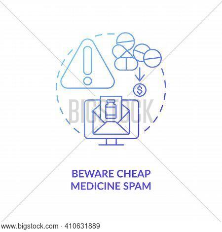 Beware Cheap Medicine Spam Concept Icon. Online Drug Store Idea Thin Line Illustration. Safe Shoppin