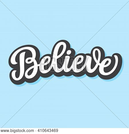 Believe. Hand Lettering Word Isolated On Blue Background. Vector Typography For Easter Decorations,