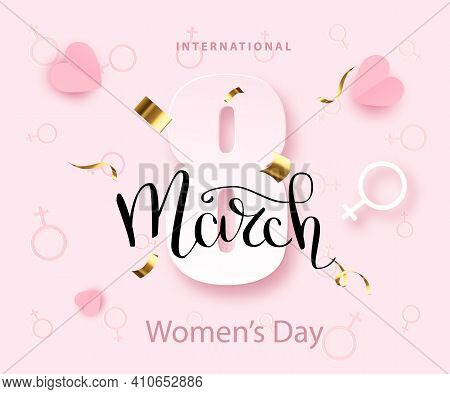 8 March, International Women S Day Background With Number 8. Trendy Design Template.
