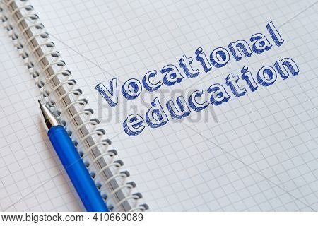 Text Vocational Education Handwritten On Sheet Of Notebook
