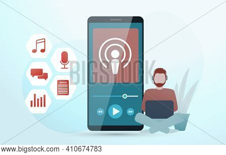 Podcast Radio Services - Mobile Podcasting Concept. Man With Headphones Listens To Mobile Online Str