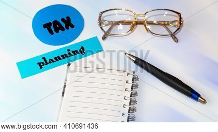 Tax Planning. Time For Taxes. Money. Financial Accounting Concept Taxation