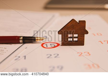Day Of Buying Or Selling A House. Day Of Payment For Rent Or Loan. Calendar And House. Its Time To I
