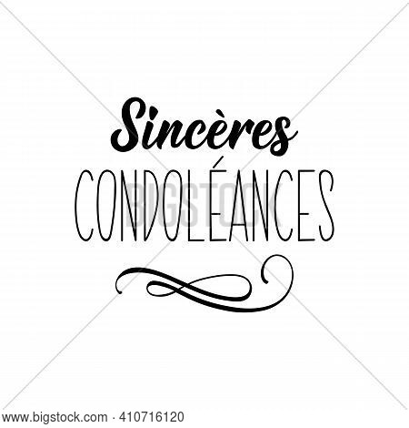 French Lettering. Translation From French - Sincere Condolences. Element For Flyers, Banner And Post