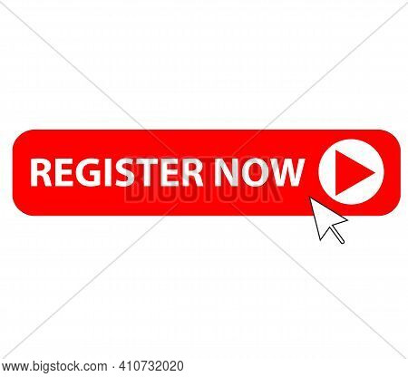 Clicking On The Register Now Button. Register Sign. Button Register With An Arrow Symbol. Flat Style