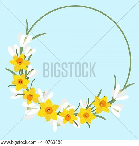 Circular Frame With Spring Flowers. Round Frame With Snowdrops Daffodils. Bright Yellow And White Co