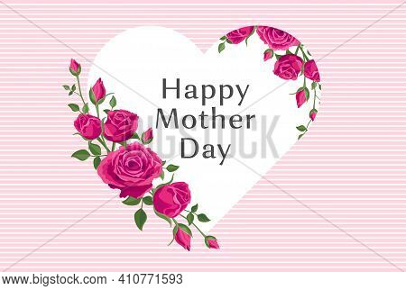 Happy Mother's Day Greeting Banner. Vector Card, Poster With Beautiful Pink Roses And A Vignette In