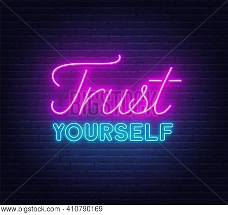 Trust Yourself Neon Inspirational Quote On A Brick Wall Background.
