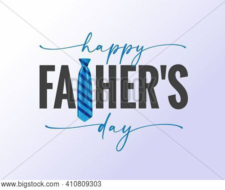 Happy Fathers Day Elegant Lettering Quote With Blue Striped Necktie. Happy Father's Day Greeting Car
