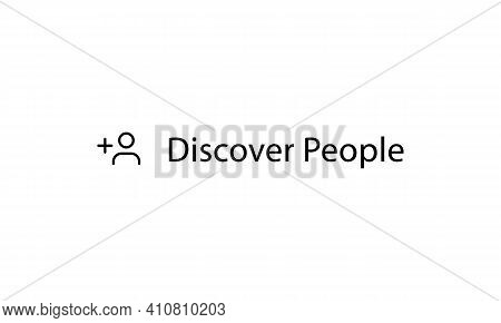 Discover People - Social Media Icon. Add Contact Symbol Vector