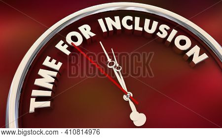 Time for Inclusion Clock DEI Diversity Equity Inclusive Group 3d Illustration