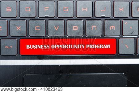 A Picture Of Keyboard With The Word Business Opportunity Program On Space Bar With Dust Insight. Bus