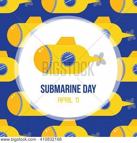 Submarine Day Vector Card, Illustration With Yellow Submarines Pattern Background.