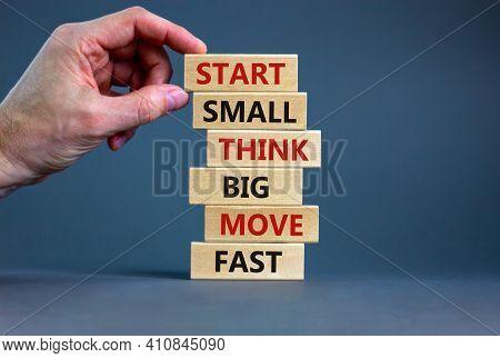 Start Small Think Big Symbol. Words 'start Small Think Big Move Fast' On Wooden Blocks On A Beautifu