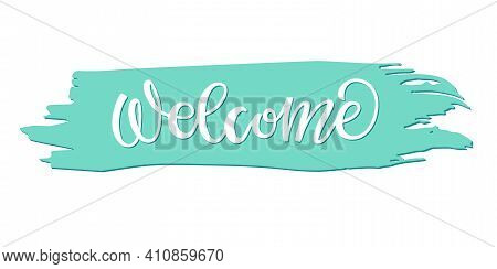 Welcome Sign. Painted Wooden With Letters. Vector Teal Blue Wooden Sign With Painted Backgroung. Han