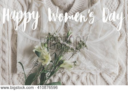 Happy Womens Day Greeting Card. Stylish Handwritten Text Sign On Lace Lingerie And Spring Flowers On