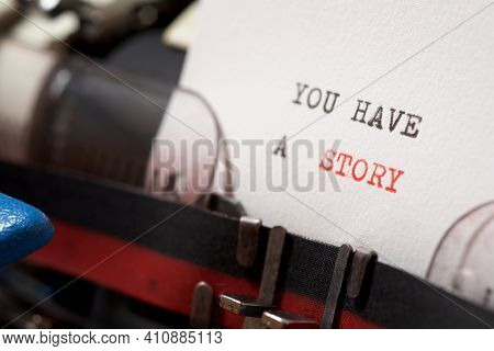 You have a story phrase written with a typewriter.