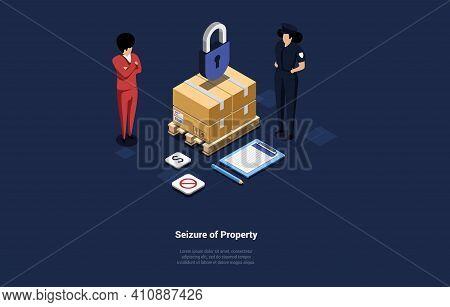 Seizure Of Property Conceptual Design In Cartoon 3d Style. Vector Illustration On Dark Background. I