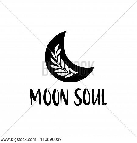 Moon Soul Inspirational Lettering Quote. Boho Poster. Vector Floral Moon For Logo, Card, Magic, Prin