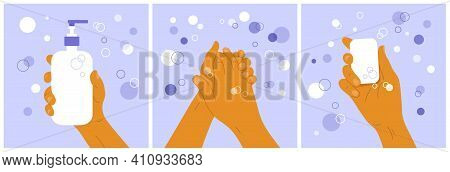 Wash Your Hands Concept. Set Of Medical Posters With Soap Suds, Bubbles And Human Lathering His Hand