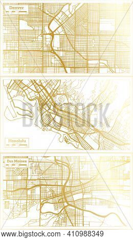 Honolulu, Des Moines and Denver USA City Map Set in Retro Style in Golden Color. Outline Map.