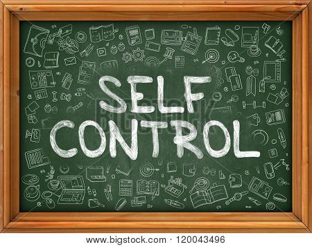 Self Control Concept. Green Chalkboard with Doodle Icons.