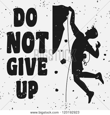 Motivational and inspirational typography poster with quote. Do not give up.