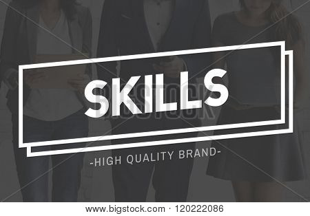 Skills Ability Expertise Performance Talent Professional Concept
