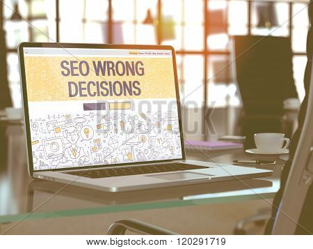 SEO Wrong Decisions Concept on Laptop Screen.