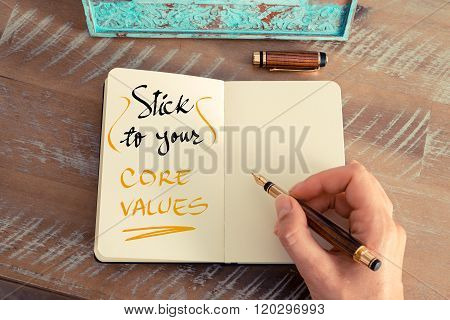 Handwritten Text Stick To Your Core Values
