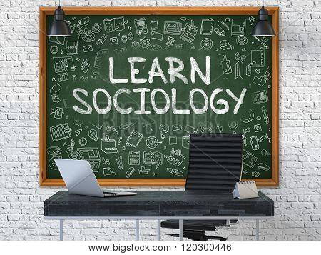 Hand Drawn Learn Sociology on Office Chalkboard.