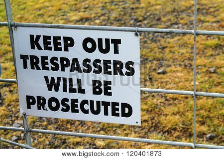 Keep Out Tresspassers Will Be Prosecuted Sign.