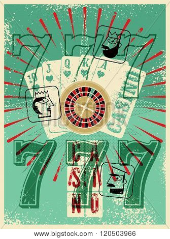 Casino vintage grunge style poster. Playing cards, roulette, triple seven. Stylized Jack, Queen and